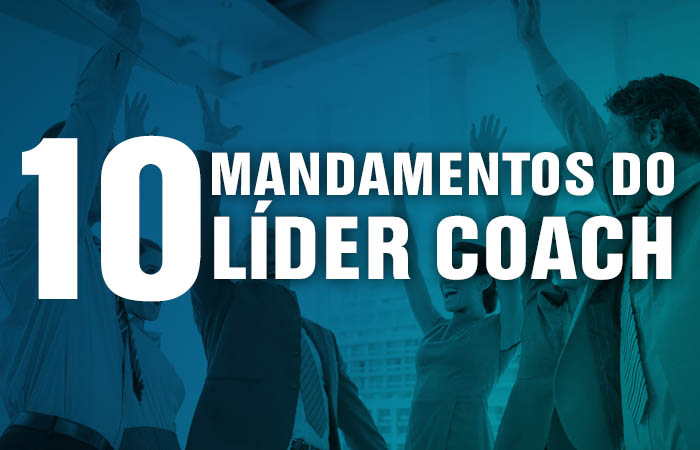 Os 10 mandamentos do Líder Coach