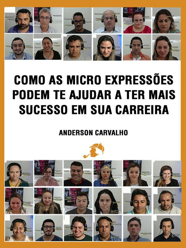 Como as Micro Expressões podem de ajudar a ter mais sucesso em sua carreira